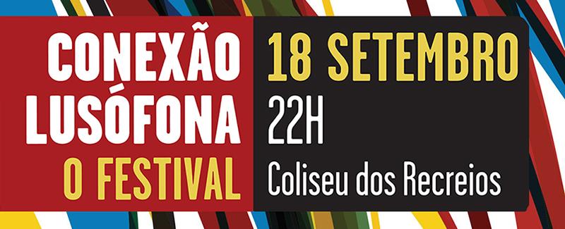 Conexão Lusófona, o Festival: é já dia 18 de setembro!