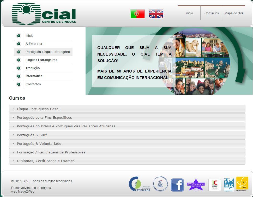 O CIAL é uma empresa com 50 anos de experiência tendo sido fundado em 1959 como Instituto dedicado ao ensino de línguas.