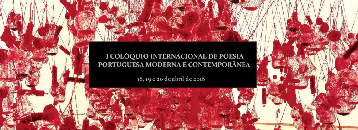 I Colóquio Internacional de Poesia Portuguesa Moderna e Contemporânea