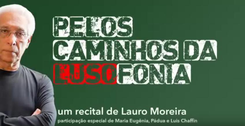 Lauro Moreira interpreta – CAMINHOS DA LUSOFONIA