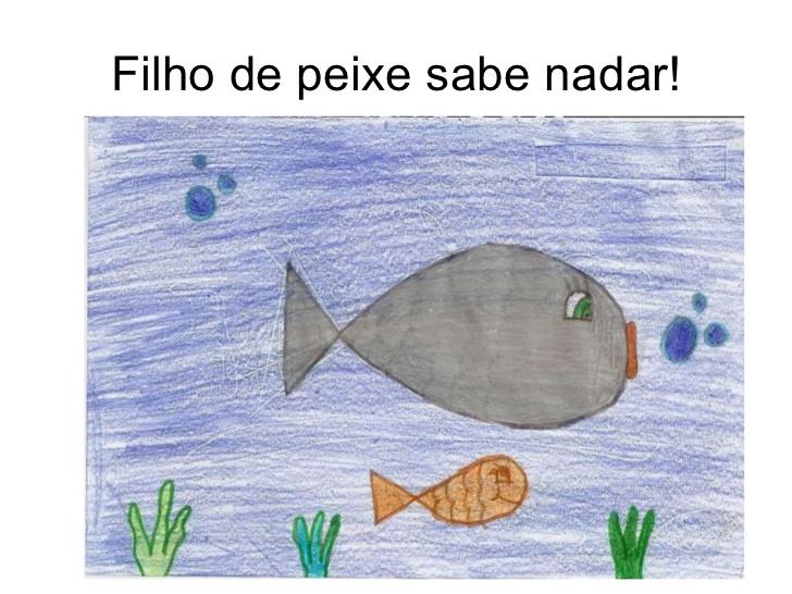 Filho de peixe sabe nadar
