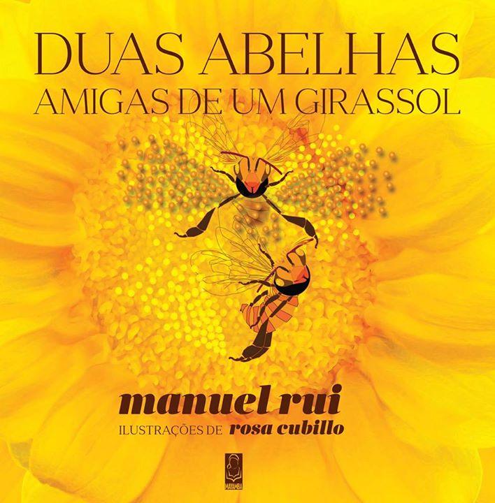 """""""Duas Abelhas Amigas de um Girassol""""  de Manuel Rui"""
