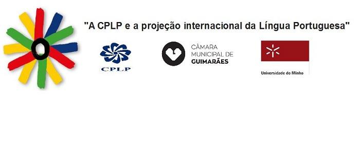 """Seminário """"A CPLP e a projeção internacional da Língua Portuguesa"""""""