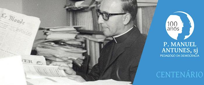 Congresso Internacional Repensar Portugal, a Europa e a Globalização: 100 Anos Padre Manuel Antunes