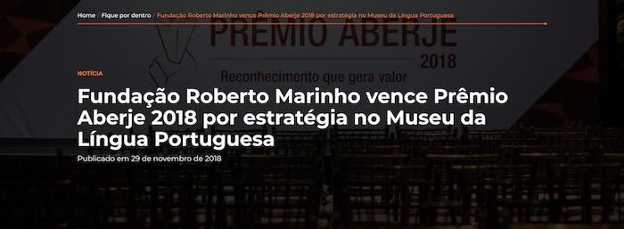 A Fundação Roberto Marinho conquistou o Prémio Aberje 2018