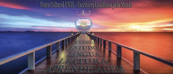 Ponte Cultural UNTL – Escritores Lusófonos pelo Mundo
